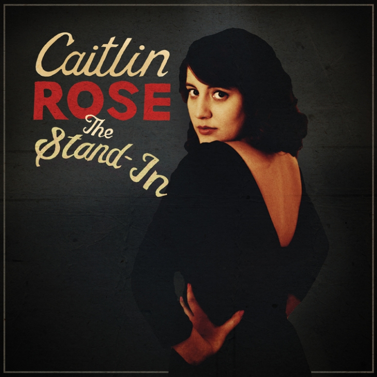 Caitlin Rose - The Stand-In