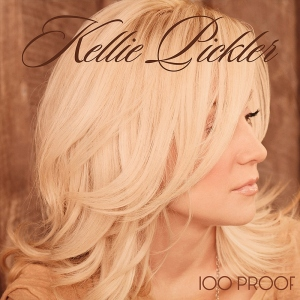 Kellie Pickler - 100 Proof