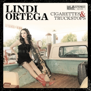 Lindi Ortega - Cigarettes and Truckstops