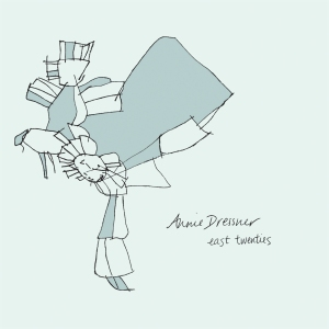 Annie Dressner - East Twenties EP